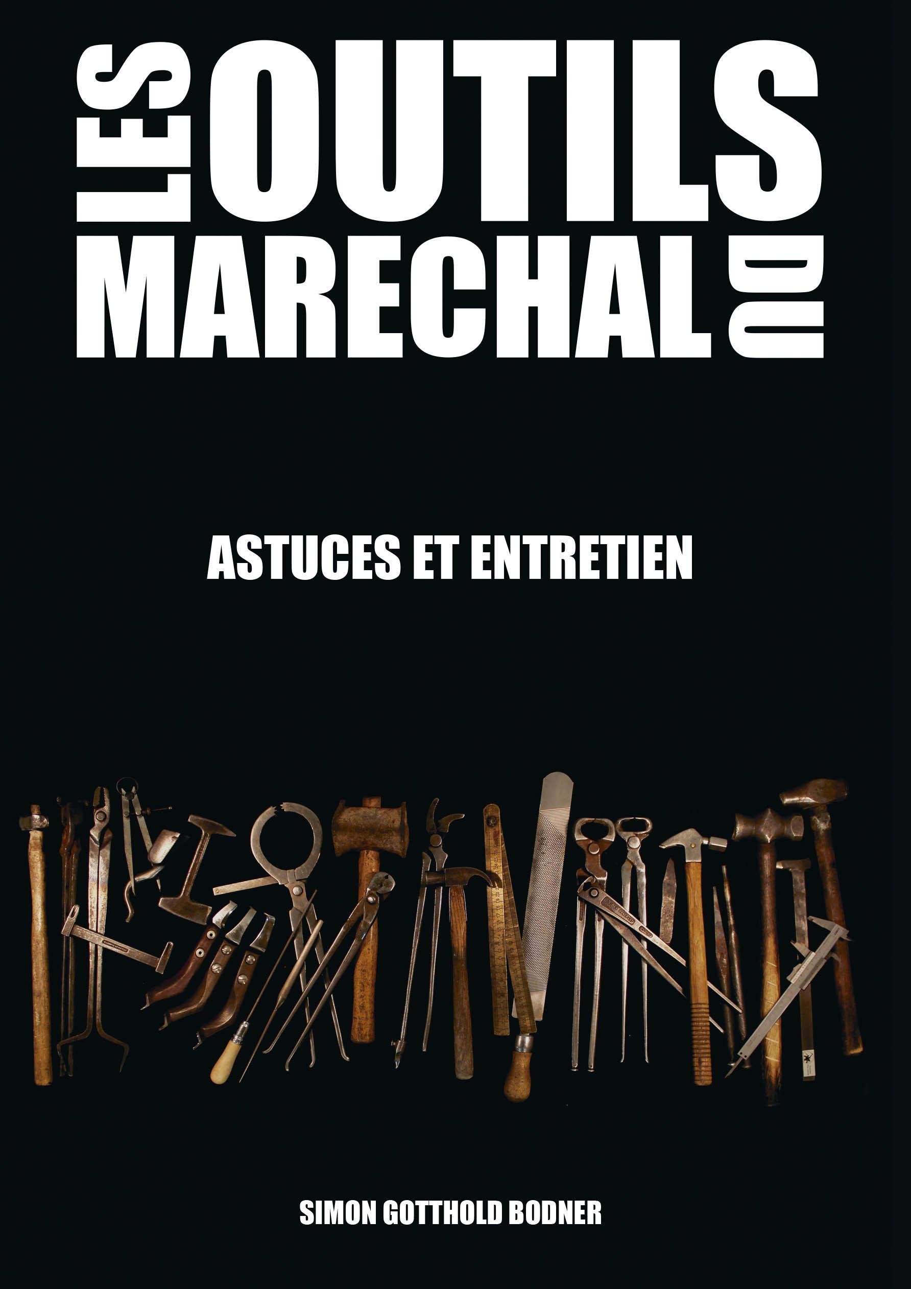 Les outils du marechal - astuces & entretien